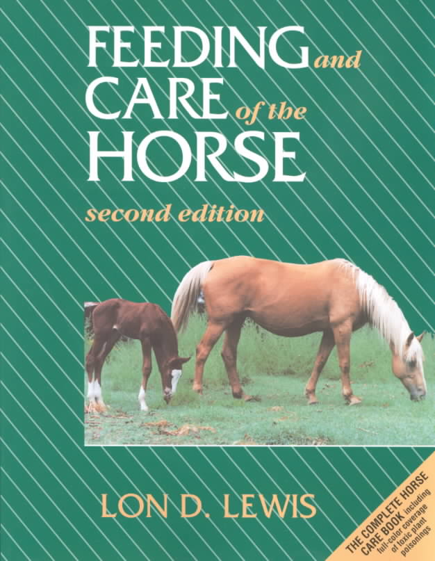 Feeding and Care of the Horse By Lewis, Lon D.